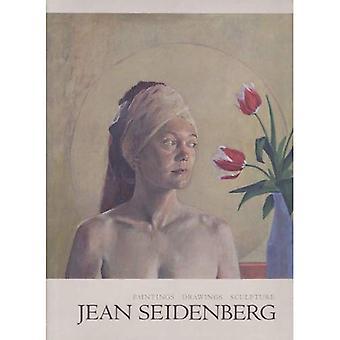 Jean Seidenberg: Gemälde, Zeichnungen, Skulpturen