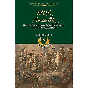 1805 Austerlitz: Napoleon and the Destruction of the� Third Coalition