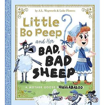 Little Bo Peep and Her Bad, Bad Sheep: A Mother Goose Hullabaloo (Fiction Picture Books)