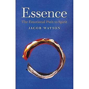 Essence: The Emotional Path to Spirit
