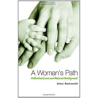A Woman's Path: Motherhood, Love and Personal Development (Bringing Spirit to Life)