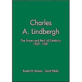 Charles A. Lindbergh: Die Macht und die Gefahr von Prominenten, 1927-1941