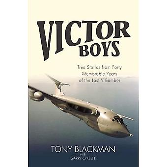 Victor Boys: True Stories from 40 Memorable Years of the Last V Bomber
