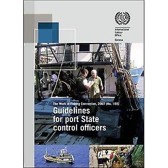 Guidelines for Port State Control Officers Carrying out Inspections under the Work in Fishing Convention, 2007...