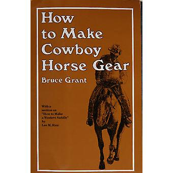 How to Make Cowboy Horse Gear by B. Grant