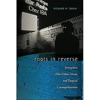 Roots in Reverse: Senegalese Afro-Cuban Music and Tropical Cosmopolitanism� (Music/Culture)