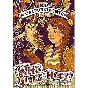 Who Gives a Hoot?: Calpurnia Tate, Girl Vet (Calpurnia Tate, Girl Vet)