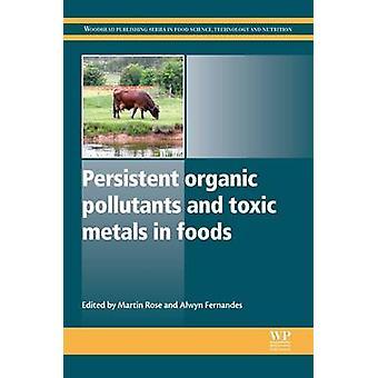 Långlivade organiska föroreningar och giftiga metaller i livsmedel av Rose & Martin