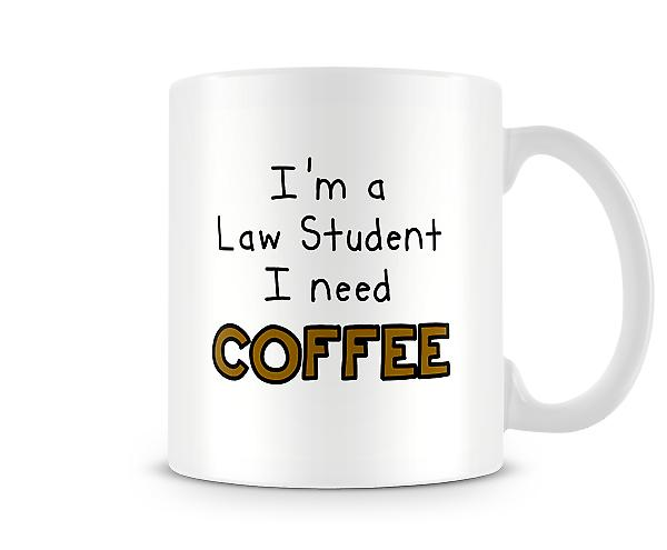 Law Student I Need Coffee Mug