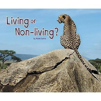 Living or Non-Living? by Abbie Dunne - 9781474722759 Book