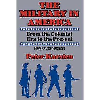 Militären i Amerika från kolonialtiden till gåvan av Karsten & Peter