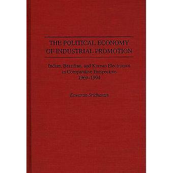Die politische Ökonomie der Industrieförderung indische brasilianische und koreanische Elektronik in vergleichender Perspektive 19691994 durch Sridharan & Eswaran