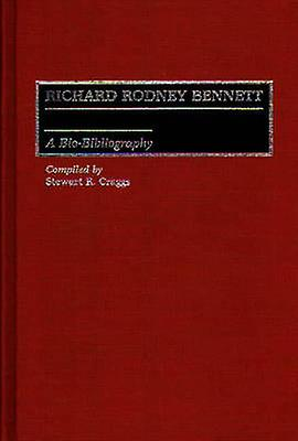 Richard Rodney Bennett A BioBibliography by Craggs & Stewart R.