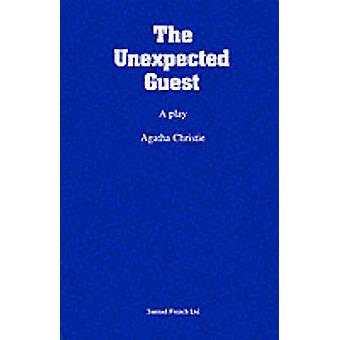The Unexpected Guest by Christie & Agatha