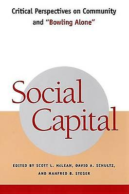 Social Capital Critical Perspectives on Community and Bowling Alone by McLean & Scott