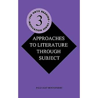 Approaches to Literature Through Subject by Montgomery & Paula Kay