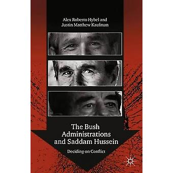 The Bush Administrations and Saddam Hussein Deciding on Conflict by Hybel & Alex Roberto