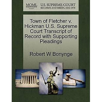 Town of Fletcher v. Hickman U.S. Supreme Court Transcript of Record with Supporting Pleadings by Bonynge & Robert W