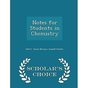 Notes pour les étudiants en chimie Scholars Choice Edition par James Bernays & Leopold Gmelin & Albert