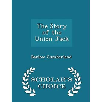 The Story of the Union Jack  Scholars Choice Edition by Cumberland & Barlow