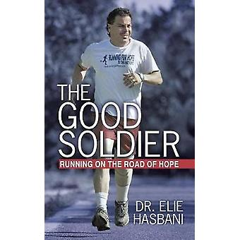 The Good Soldier Running on the Road of Hope by Hasbani & Elie
