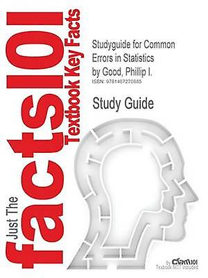 Studyguide for Common Errors in Statistics by Good Phillip I. ISBN 9780470457986 by Cram101 Textbook Reviews