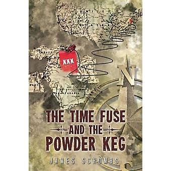 The Time Fuse and the Powder Keg by Schombs & James