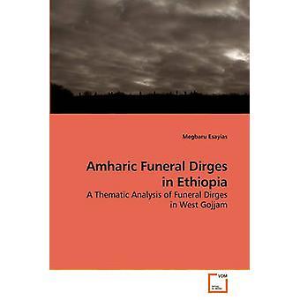 Project of megbaru  Amharic Funeral Dirges in Ethiopia by Esayias & Megbaru