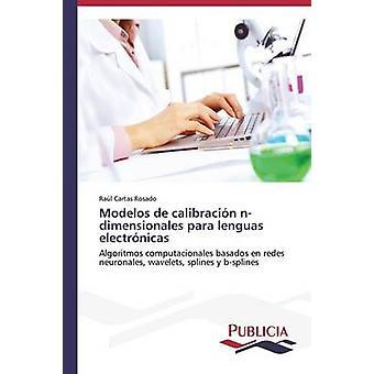 Modelos de calibracin ndimensionales para lenguas electrnicas by Cartas Rosado Ral