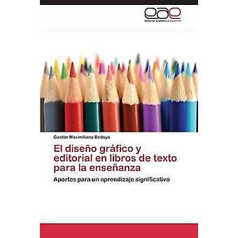 El diseo grfico y editorial en libros de texto para la enseanza by Bedoya Gastn Maximiliano