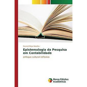 Epistemologia da Pesquisa em Contabilidade by Botelho Ducineli Rgis