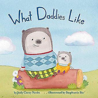 What Daddies Like (Mini Bee Board Books) [Board book]