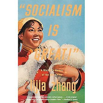 Le socialisme est grand!: mémoire d'un travailleur de la nouvelle Chine