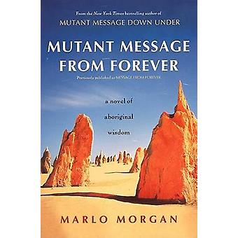Mutant Message from Forever by Marlo Morgan - 9780060930264 Book