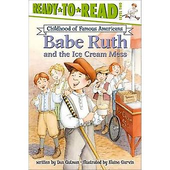 Babe Ruth and the Ice Cream Mess by Dan Gutman - Elaine Garvin - 9780