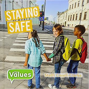 Staying Safe by Steffi Cavell-Clarke - 9780778747307 Book