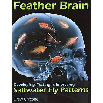 Feather Brain - Developing - Testing - and Improving Saltwater Fly Pat