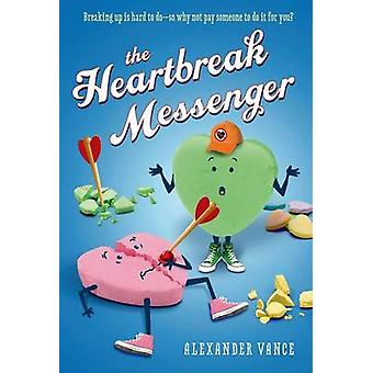 The Heartbreak Messenger by Alexander Vance - 9781250044167 Book