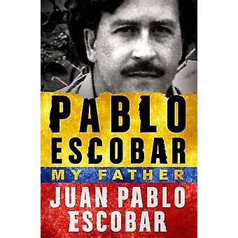 Pablo Escobar - My Father by Juan Pablo Escobar - Andrea Rosenberg - 9