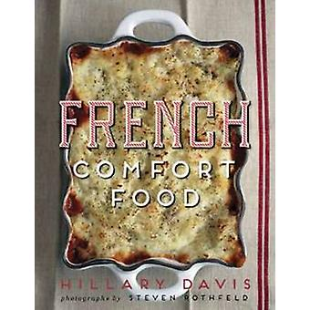 French Comfort Food by Hillary Davis - 9781423636984 Book