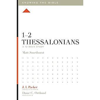 1-2 Thessalonians - A 12-Week Study by Matt Smethurst - 9781433553851