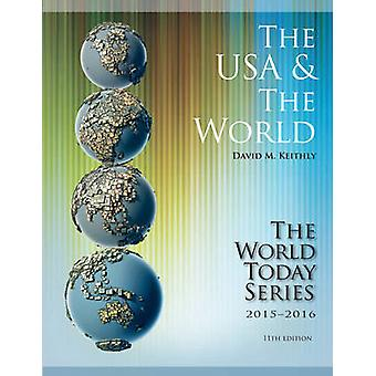 The USA and the World 2015-2016 (11th Revised edition) by David M. Ke