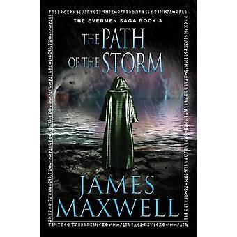 The Path of the Storm by James Maxwell - 9781477824221 Book