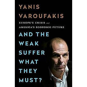 And the Weak Suffer What They Must? - Europe's Crisis and America's Ec