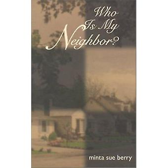 Who is My Neighbor? by Minta Sue Berry - 9781572331150 Book