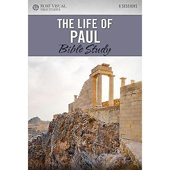 The Life of Paul - Rose Visual Bible Studies by The Life of Paul - Rose