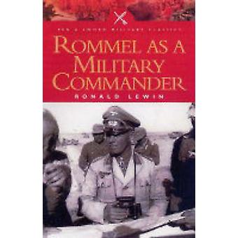 Rommel as a Military Commander by Ronald Lewin - 9781844150403 Book