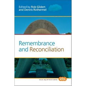 Remembrance and Reconciliation by Rob Gildert - Dennis Rothermel - 97