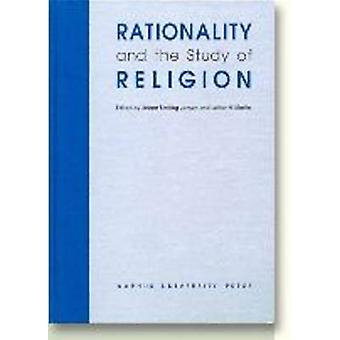 Rationality and the Study of Religion by Jeppe Sinding Jensen - Luthe