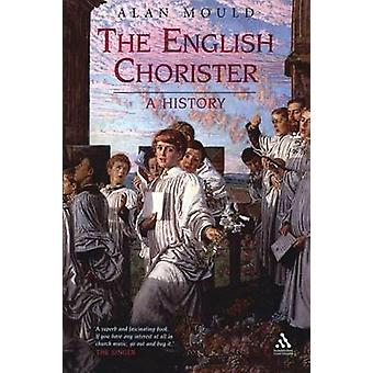 The English Chorister - A History by Alan Mould - 9781847250582 Book